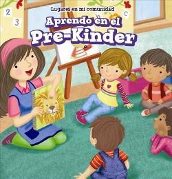 Aprendo En El Pre-kinder/ Learning at Pre-k (Vol 0) (Bilingual) (Library) (Celeste Bishop)