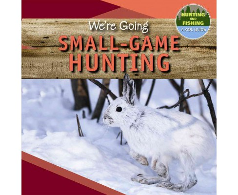 We're Going Small-game Hunting (Vol 0) (Library) (Kaylee Gilmore) - image 1 of 1