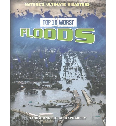 Top 10 Worst Floods (Paperback) (Louise Spilsbury) - image 1 of 1
