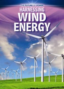 Harnessing Wind Energy (Vol 0) (Paperback) (Nancy Dickmann)