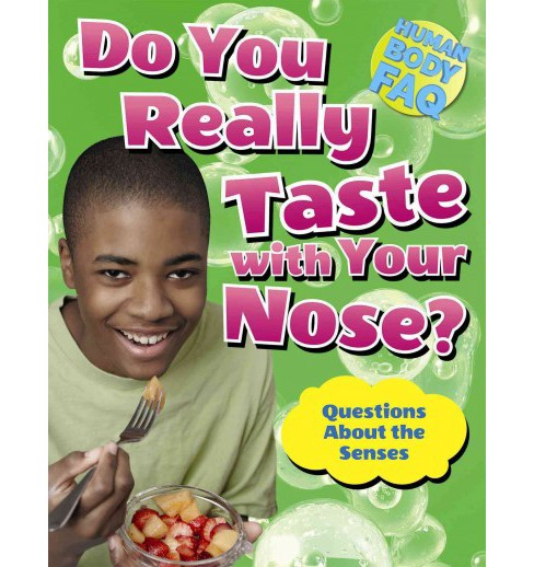 Do You Really Taste With Your Nose? : Questions About the Senses (Vol 0) (Paperback) (Thomas Canavan) - image 1 of 1