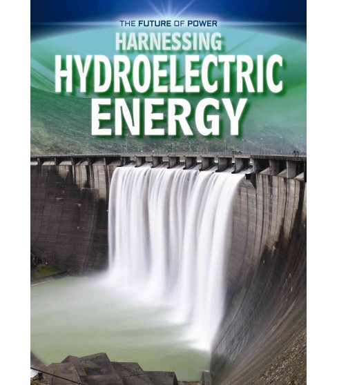 Harnessing Hydroelectric Energy (Vol 0) (Paperback) (Nancy Dickmann) - image 1 of 1