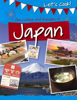 Culture and Recipes of Japan (Vol 0) (Library) (Tracey Kelly)