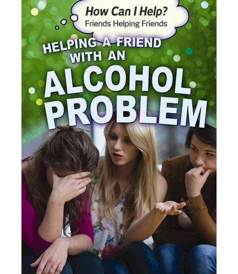 Helping a Friend With an Alcohol Problem (Vol 0) (Library) (Jennifer Landau) - image 1 of 1