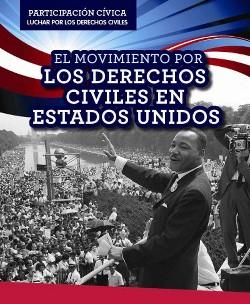 El Movimiento Por Los Derechos Civiles En Estados Unidos/ American Civil Rights Movement (Vol 0)