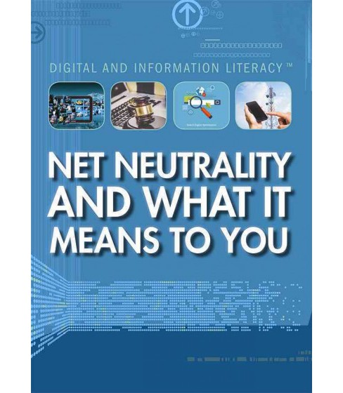 Net Neutrality and What It Means to You (Vol 0) (Paperback) (Jeff Mapua) - image 1 of 1