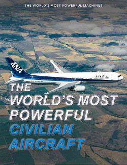 World's Most Powerful Civilian Aircraft (Vol 0) (Library) (Paul Eden)