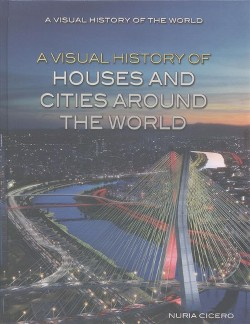 Visual History of Houses and Cities Around the World (Vol 0) (Library)