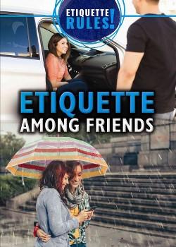 Etiquette Among Friends (Vol 0) (Paperback) (Laura Loria)