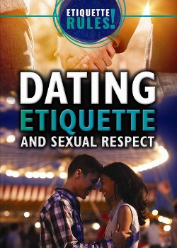 Dating Etiquette and Sexual Respect (Vol 0) (Paperback) (Jennifer Culp)