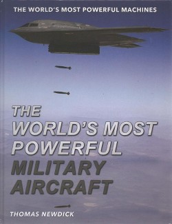 World's Most Powerful Military Aircraft (Vol 0) (Library) (Thomas Newdick)