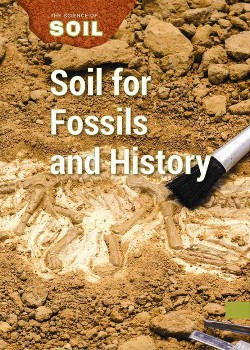 Soil for Fossils and History (Vol 4) (Library) (Laura Sullivan)
