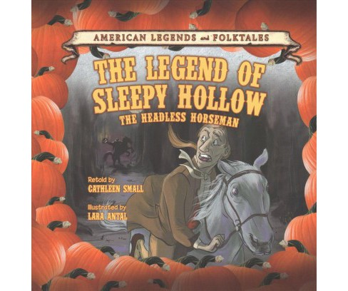 Legend of Sleepy Hollow : The Headless Horseman (Vol 6) (Paperback) (Cathleen Small) - image 1 of 1