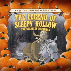 Legend of Sleepy Hollow : The Headless Horseman (Vol 6) (Library) (Cathleen Small)