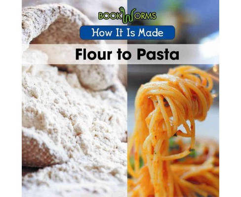 Flour to Pasta (Vol 3) (Paperback) (B. J. Best) - image 1 of 1