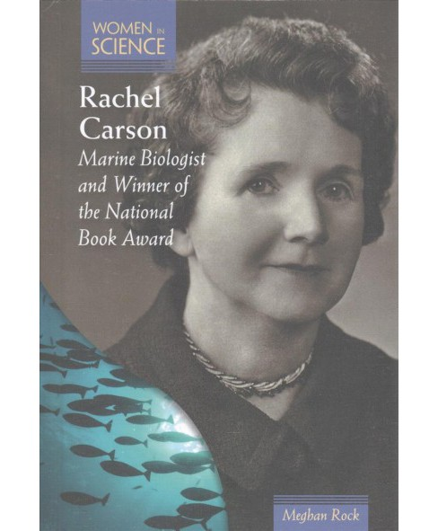 Rachel Carson : Marine Biologist and Winner of the National Book Award (Vol 6) (Library) (Meghan Rock) - image 1 of 1