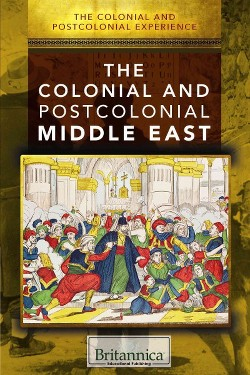 Colonial and Postcolonial Middle East (Vol 0) (Library)