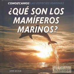 Qué son los mamíferos marinos?/ What Are Sea Mammals? (Vol 0) (Library) (Josie Keogh)