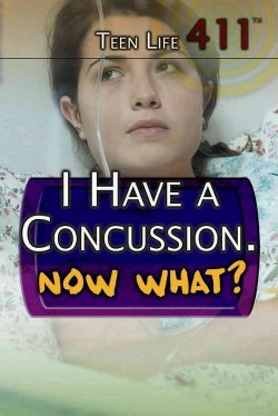 I Have a Concussion. Now What? (Vol 0) (Library) (Judy Monroe Peterson)