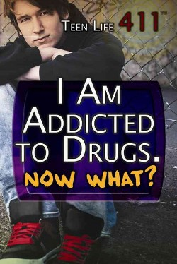 I Am Addicted to Drugs. Now What? (Vol 0) (Library) (Tracy Brown Hamilton)