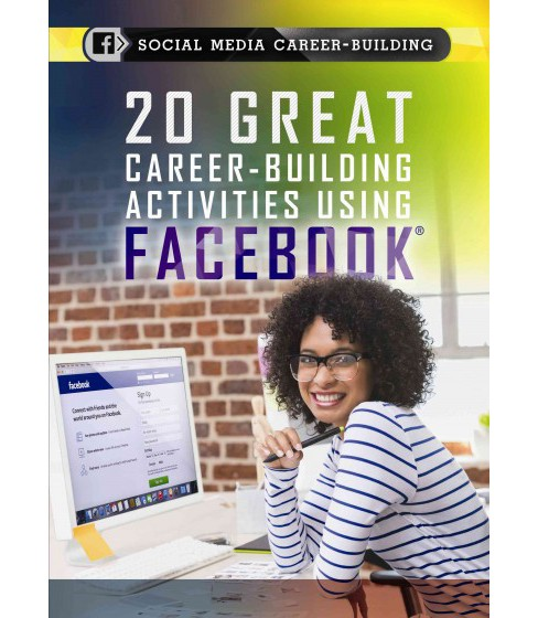 20 Great Career-building Activities Using Facebook (Library) (Cathleen Small) - image 1 of 1