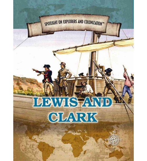 Lewis and Clark : Famed Explorers of the American Frontier (Vol 0) (Paperback) (Jennifer Swanson) - image 1 of 1