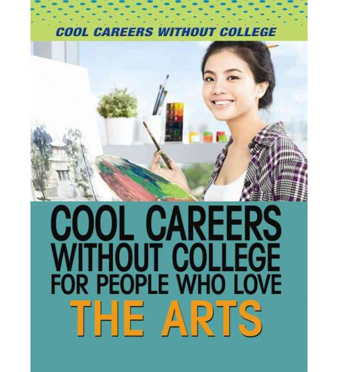 Cool Careers Without College for People Who Love the Arts (Vol 0) (Library) (Tracy Brown Hamilton) - image 1 of 1