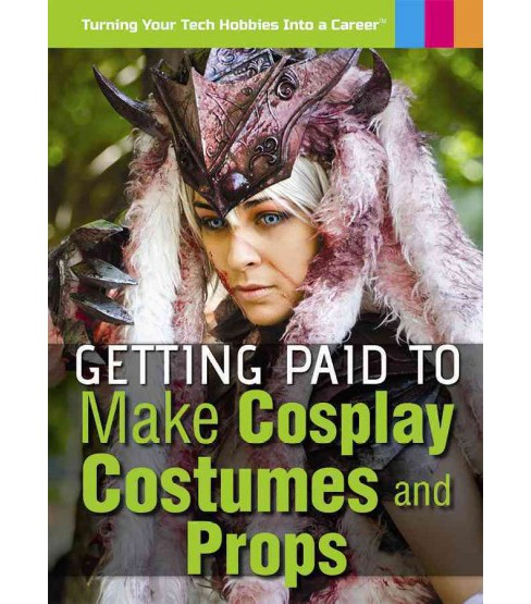 Getting Paid to Make Cosplay Costumes and Props (Vol 0) (Library) (Christy Mihaly) - image 1 of 1