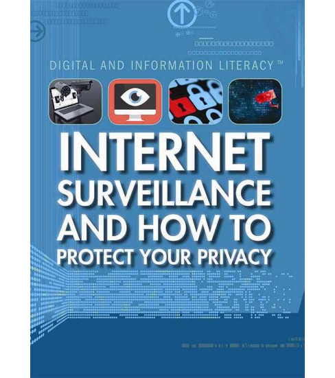 Internet Surveillance and How to Protect Your Privacy (Vol 0) (Library) (Kathy Furgang) - image 1 of 1