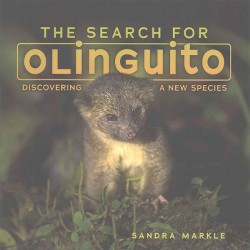 Search for Olinguito : Discovering a New Species (Library) (Sandra Markle)