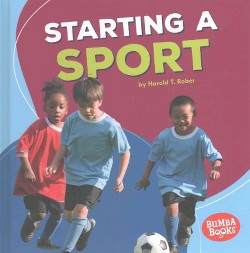 Starting a Sport (Library) (Harold T. Rober)