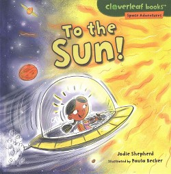 To the Sun! (Library) (Jodie Shepherd)