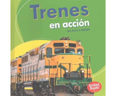 Trenes en acción/ Trains on the Go (Library) (Anne J. Spaight) - image 1 of 1