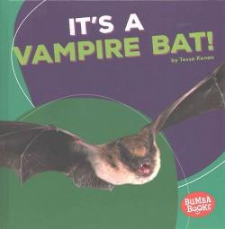 It's a Vampire Bat! (Library) (Tessa Kenan)