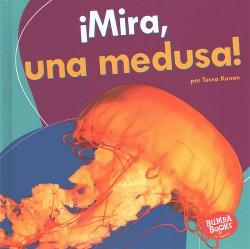 Mira, una medusa!/ Look, a Jellyfish! (Library) (Tessa Kenan)
