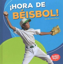 ¡Hora de béisbol!/ Baseball Time! (Library) (Brendan Flynn)
