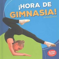Hora de gimnasia!/ Gymnastics Time! (Library) (Brendan Flynn)