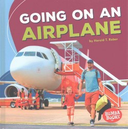 Going on an Airplane (Library) (Harold T. Rober)