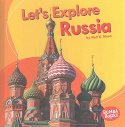Let's Explore Russia (Library) (Walt K. Moon)
