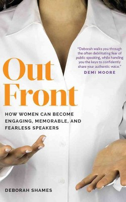Out Front : How Women Can Become Engaging, Memorable, and Fearless Speakers (Unabridged) (CD/Spoken