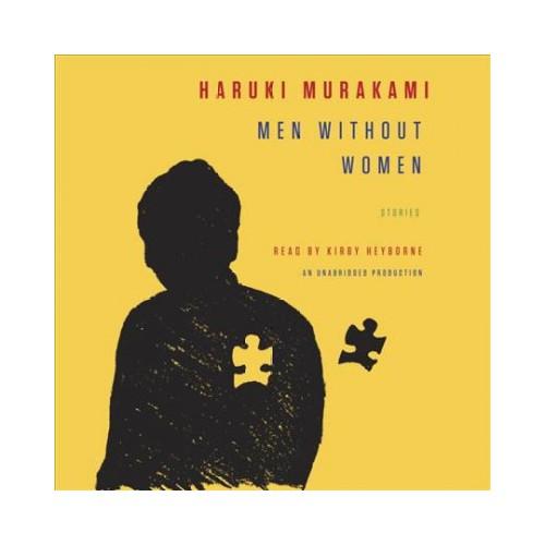 Men Without Women : Stories (Unabridged) (CD/Spoken Word) (Haruki Murakami)