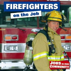 Firefighters on the Job (Vol 2) (Library) (Lee Fitzgerald)