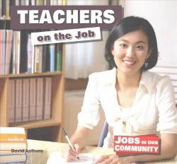 Teachers on the Job (Vol 5) (Paperback) (David Anthony)