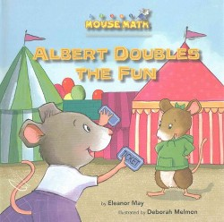 Albert Doubles the Fun : Adding Doubles (Library) (Eleanor May)