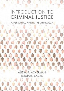 Introduction to Criminal Justice : A Personal Narrative Approach (Paperback) (Alissa R. Ackerman)