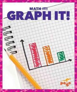 Graph It! (Library) (Nadia Higgins)