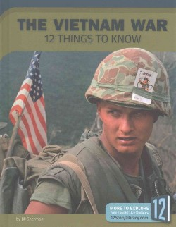 Vietnam War : 12 Things to Know (Library) (Jill Sherman)