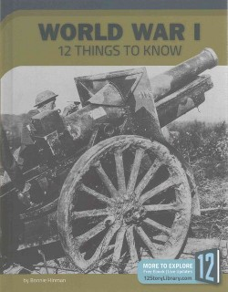 World War I : 12 Things to Know (Library) (Bonnie Hinman)