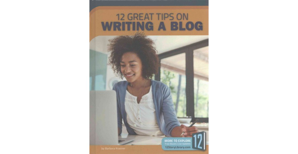 12 Great Tips on Writing a Blog (Library) (Barbara Krasner)