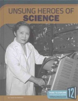 Unsung Heroes of Science (Library) (Todd Kortemeier)